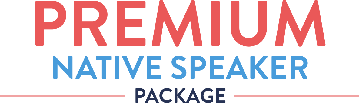 Premium Native Speaker Package