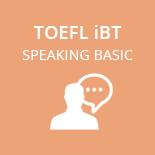 TOEFL iBT Speaking Basic